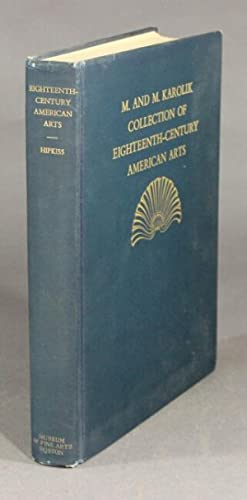 Eighteenth-century American arts. The M. and M. Karolik Collection of paintings, drawings, ...