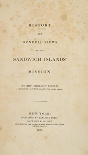 History and general views of the Sandwich Islands' mission: Dibble, Sheldon, Rev