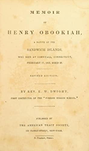 Memoir of Henry Obookiah, a native of the Sandwich Islands, who died at Cornwall, Connecticut, ...