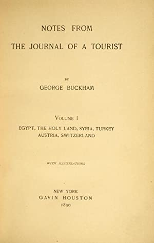 Notes from the journal of a tourist: BUCKHAM, GEORGE.