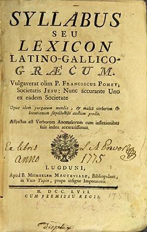 Syllabus seu Lexicon latino-gallico graecum. Vulgaverat olim: POMEY, FRAN«OIS.