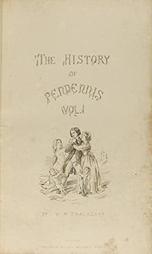 The history of Pendennis. His fortunes and misfortunes. His friends and his greatest enemy: ...