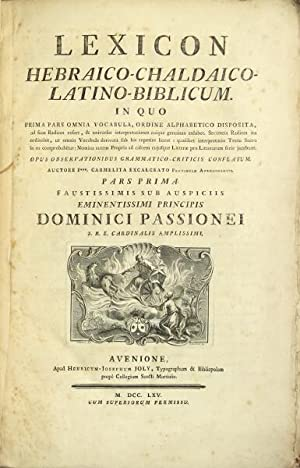 Lexicon Hebraico-Chaldaico-Latino-Biblicum. In quo prima pars omnia vocabula, ordine alphabetico ...