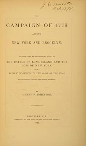 The campaign of 1776 around New York and Brooklyn. Including a new and circumstantial account of ...