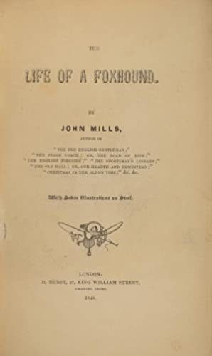 The life of a foxhound: MILLS, JOHN