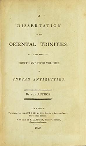 A dissertation on the Oriental trinities: extracted from the fourth and fifth volumes of Indian ...