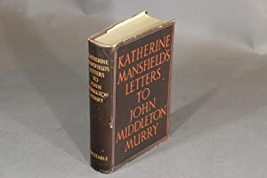 Katherine Mansfield's letters to John Middleton Murry: MANSFIELD, KATHERINE.]