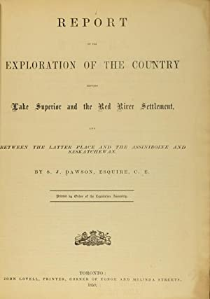 Report on the exploration of the country between Lake Superior and the Red River settlement, and ...