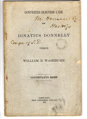 Contested election case of Ignatius Donnelly versus William D. Washburn. contestants brief [cover...
