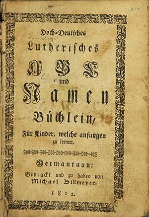 Hoch-Deutsches Lutherisches ABC und Namen Büchlein, für Kinder, welche anfangen zu lernen