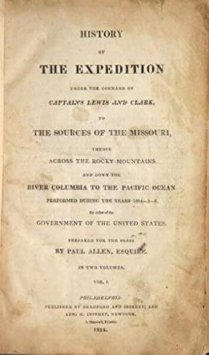History of the expedition under the command: Lewis, Meriwether, &