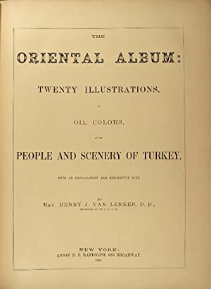 The Oriental album; twenty illustrations, in oil colors, of the people and scenery of Turkey, with ...