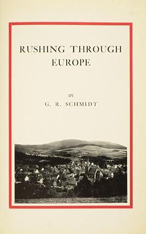 Rushing through Europe: SCHMIDT, G. R.