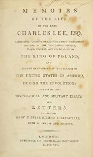 Memoirs of the late Charles Lee, Esq. Lieutenant-Colonel of the Forty-Fourth Regiment, Colonel in ...