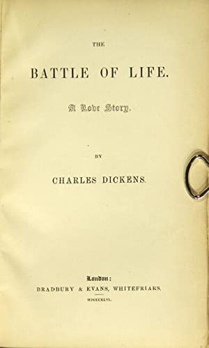 The battle of life. A love story: DICKENS, CHARLES.
