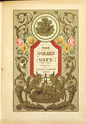 The golden gift: a wreath of gems from the prose and poetical writers of English and America. ...