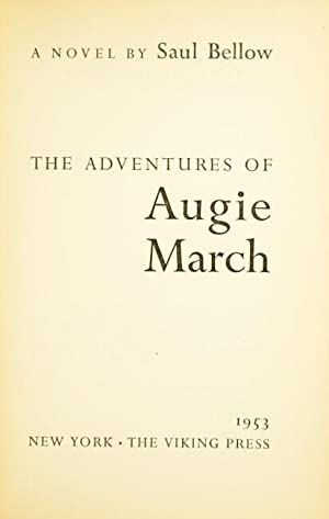 The adventures of Augie March: BELLOW, SAUL.