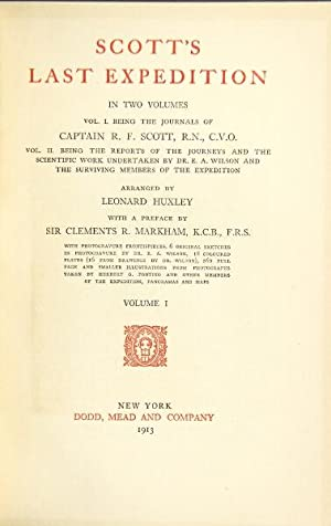 Scott's Last Expedition. Volume I being the Journals of Captain R.F. Scott. Volume II being the...