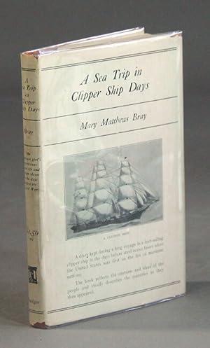 A sea trip in clipper ship days: BRAY, MARY MATTHEWS