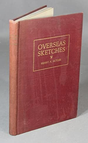 Overseas sketches. Being a journal of my experiences in service with the American Red Cross in Fr...