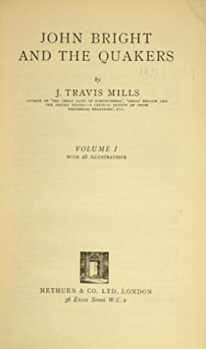 John Bright and the Quakers: MILLS, J. TRAVIS.