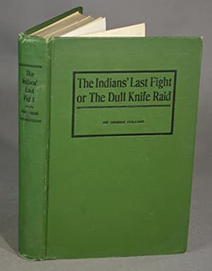 The Indians' last fight or the Dull Knife raid: COLLINS, DENNIS
