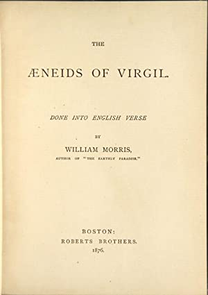 The Aeneids of Virgil done into English verse by William Morris: MORRIS, WILLIAM