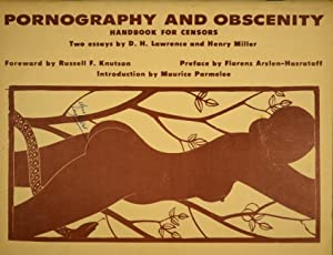 Pornography and obscenity. Handbook for censors. Two essays by D. H. Lawrence and Henry Miller: ...