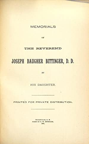 Memorials of the Reverend Joseph Baugher Bittinger, D.D. by his daughter: Bittinger, Lucy F.]