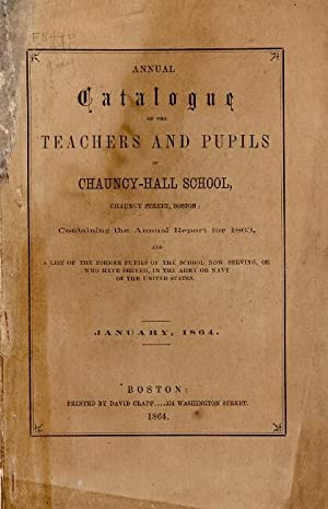 Annual catalogue of the teachers and pupils of Chauncy-Hall School.containing the annual report f...
