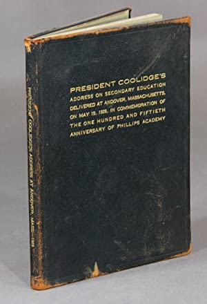 President Coolidge's address on secondary education delivered at Andover, Massachusetts, on May 1...