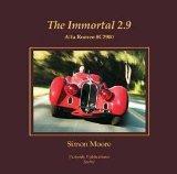 The Immortal 2.9: Alfa Romeo 8C2900 (The Revised Edition).: Moore, Simon.