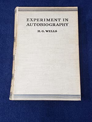 Experiment in Autobiography: Wells, H.G.