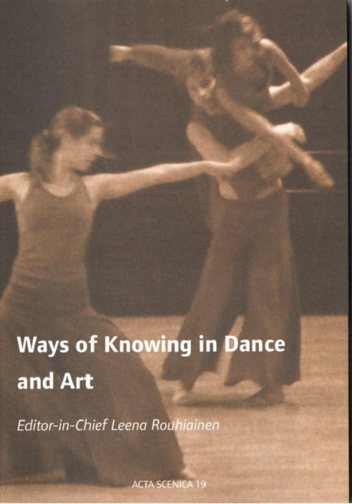 Ways Of Knowing In Dance And Art By Rouhiainen Leena New 2007 Ruslania
