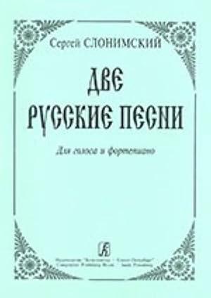 Two Russians Songs: Slonimsky Sergei