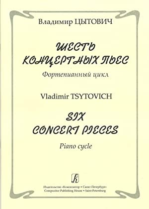 Six Concert Pieces. Piano cycle: Tsytovich Vladimir