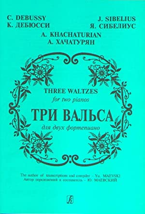 Three Waltzes (C. Debussy, J. Sibelius, A.: Khachaturian Aram, Debussy