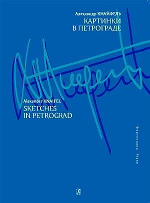 Sketches in Petrograd. For piano: Knaifel Alexander