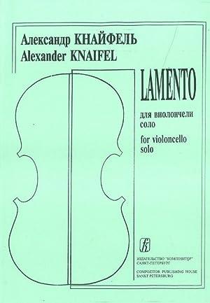 Lamento for violoncello solo: Knaifel Alexander