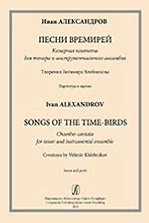 Songs of the Time-Birds. Chamber cantata for: Aleksandrov Ivan