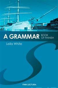 A Grammar Book of Finnish: White Leila