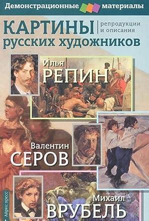 Kartiny russkikh khudozhnikov. Ilja Repin, Valentin Serov,