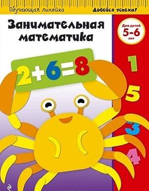 Zanimatelnaja matematika: dlja detej 5-6 let