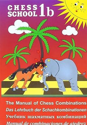 Chess School 1b: The Manual of Chess: Sergej Ivaschenko