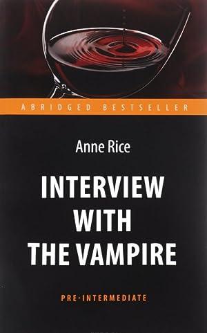 Interview with the Vampire. Intervju s vampirom.: Anne Rice