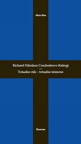 TOTAALNE RIIK - TOTAALNE INIMENE. PANEUROOPAST: Coudenhove-Kalergi Richard Nikolaus,