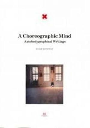 A Choreographic Mind, Autobodygraphical writings. 2 kinesis: Rethorst Susan