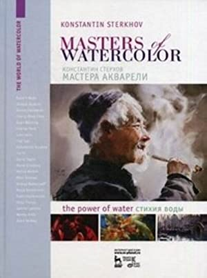 Masters of Watercolor. Interviews with Watercolorists. The Power of Water