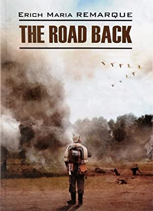 The Road Back: Remarque Erich Maria
