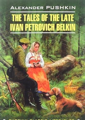 The Tales of the Late Ivan Petrovich: Pushkin Aleksander